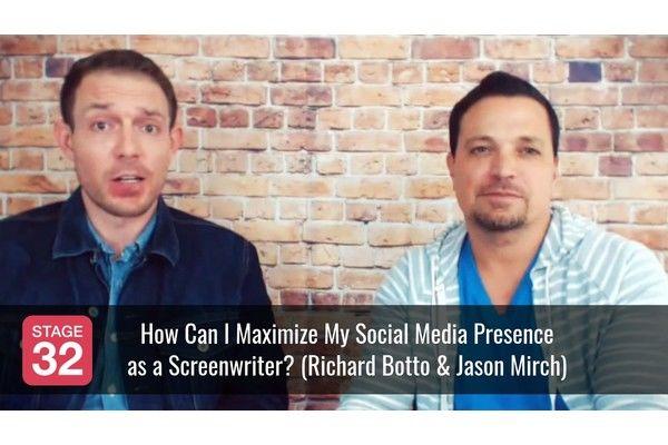 How Can I Maximize My Social Media Presence as a Screenwriter? (by Richard Botto & Jason Mirch)