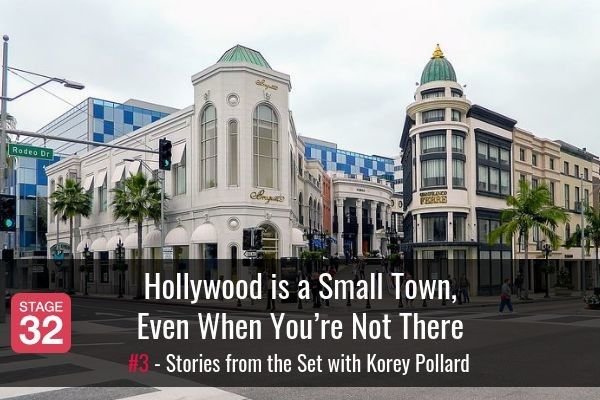 Hollywood Is A Small Town, Even When You're Not There