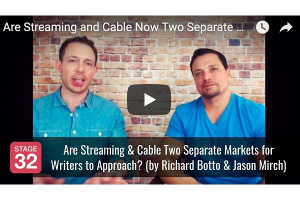 Are Streaming & Cable Two Separate Markets for Writers to Approach? (by Richard Botto & Jason Mirch)