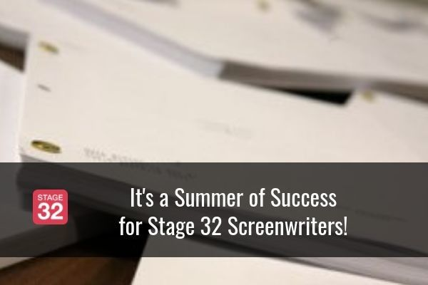 It's a Summer of Success for Stage 32 Screenwriters!