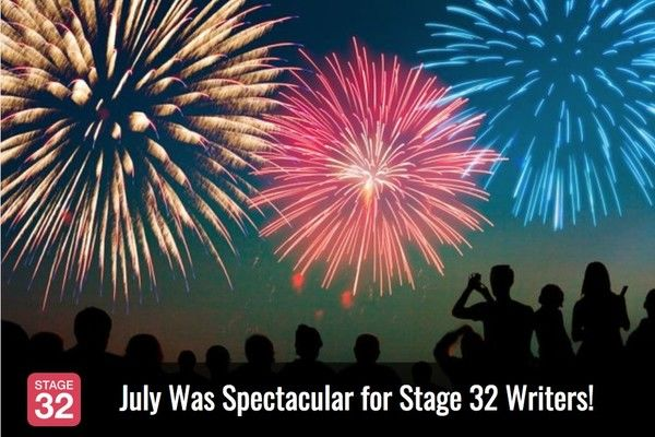 July Was Spectacular for Stage 32 Writers!