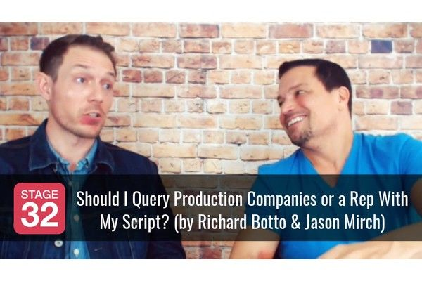 Should I Query Production Companies or a Rep With My Script? (by Richard Botto & Jason Mirch)