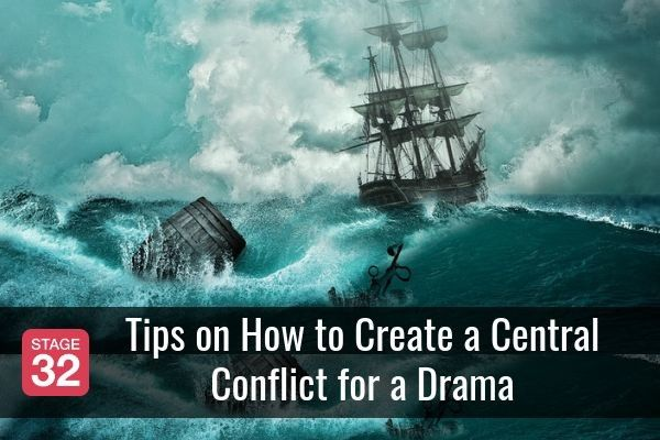 Tips on How to Create a Central Conflict for a Drama