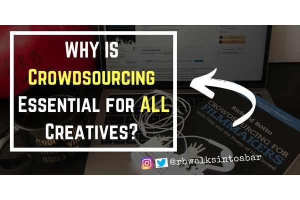 Why is Crowdsourcing Essential for ALL Creatives?