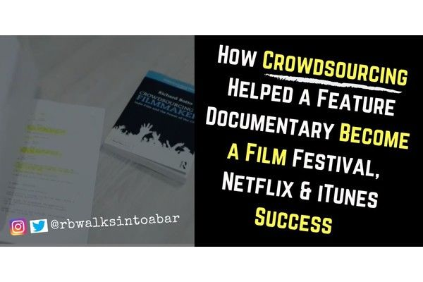How Crowdsourcing Helped a Feature Documentary Become a Film Festival, Netflix & iTunes Success
