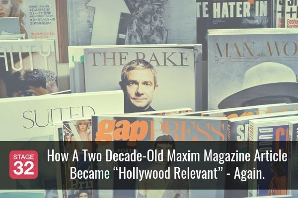 "How A Two Decade-Old Maxim Magazine Article Became ""Hollywood Relevant"" - Again."