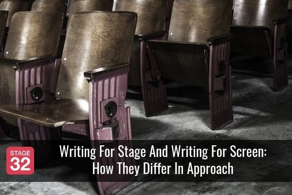 Writing For Stage And Writing For Screen: How They Differ In Approach