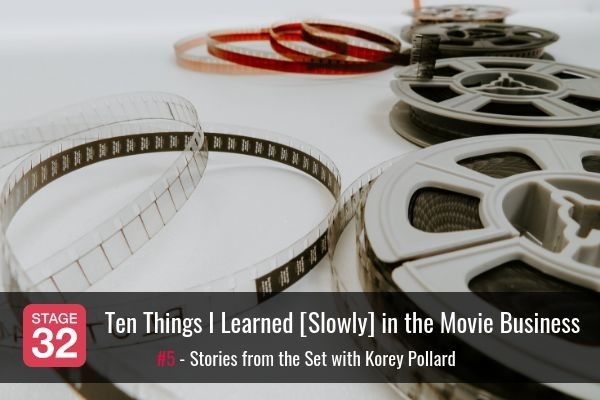 Ten Things I Learned [Slowly] in The Movie Business