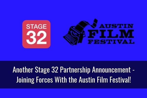 Another Stage 32 Partnership Announcement - Joining Forces With the Austin Film Festival!