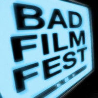 Bad Theater Fest / Bad Film Fest