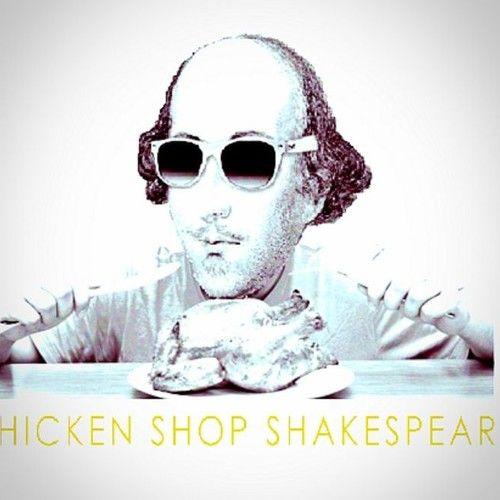 Chicken Shop Shakespeare