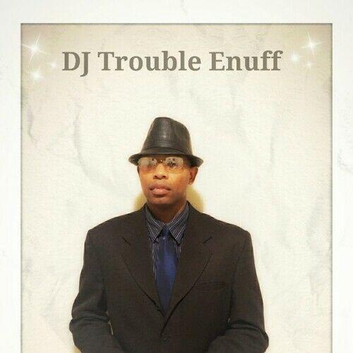 DJ Trouble Enuff