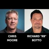 """Chris Moore & Richard """"RB"""" Botto"""
