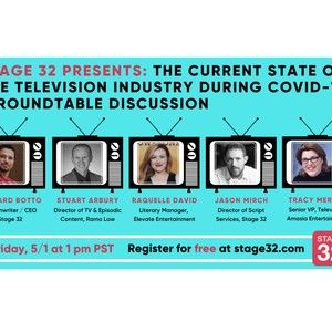 Stage 32 Presents: Industry Professionals Roundtable Discussion - The Current State of the Television Industry During COVID-19