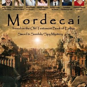 Mordecai: Based on the Biblical Book of Esther
