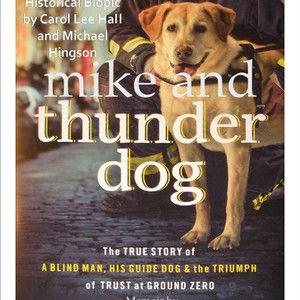 Mike and Thunder Dog: Based on New York Times Bestseller Thunder Dog