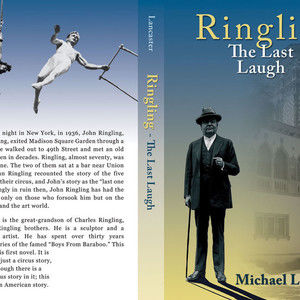 """Ringling - based on the book """"Ringling - The Last laugh"""" by Michael Lancaster"""