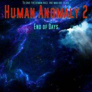 Human Anomaly 2 - END OF DAYS