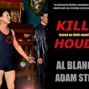 KILLING HOUDINI by AL Blanchard and Adam Steinfeld