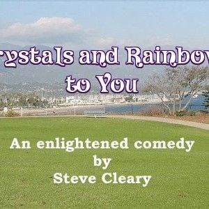 Crystals and Rainbows to You (Feature Comedy, 94 pages)