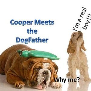 Cooper Meets the Dog Father