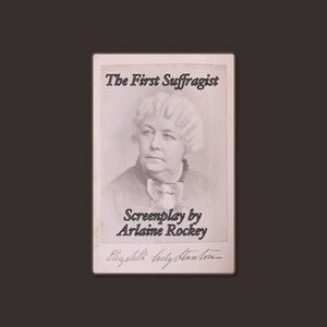 ELIZABETH CADY STANTON - THE FIRST SUFFRAGIST