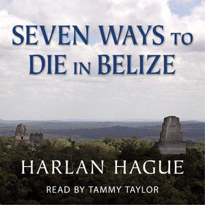 Seven Ways to Die in Belize