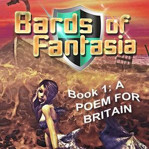 BARDS OF FANTASIA: A Poem for Britain (logline 4)
