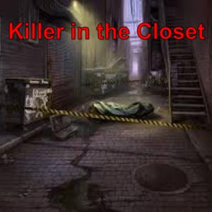 Killer in the Closet