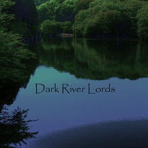 Dark River Lords