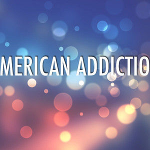 American Addiction