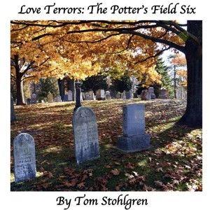 Love Terrors: The Potter's Field Six