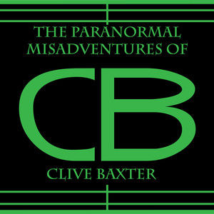 "The Paranormal Misadventures of Clive Baxter ""Foxy Lady"""