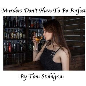 Murders Don't Have To Be Perfect