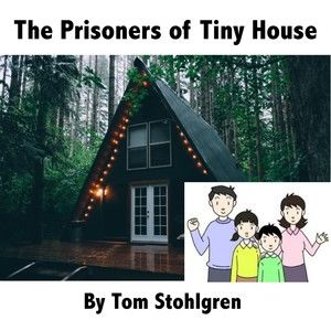 The Prisoners of Tiny House