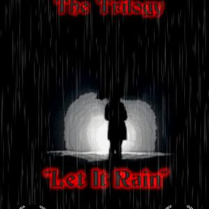 """Trouble 3 The Triligy """"Let It Rain"""""""
