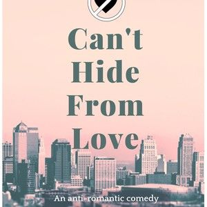 Can't Hide From Love An anti-romantic comedy