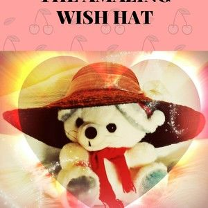 Yiyi & The Wish Hat (Part I of a Trilogy THE INCOMPARABLE YIYI)