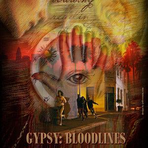 GYPSY: BLOODLINES