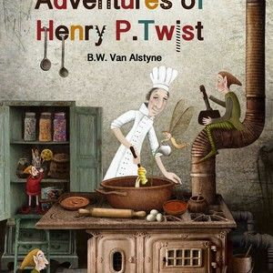 The Sweet Adventures of Henry P. Twist