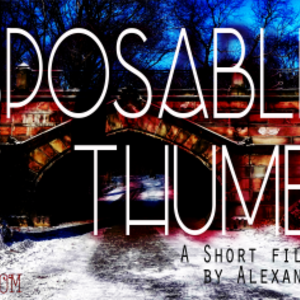 Disposable Thumbs - The Short Version