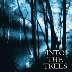 Into the Trees