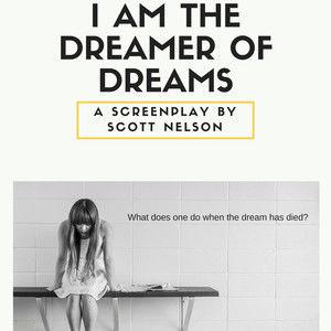 I am the Dreamer of Dreams