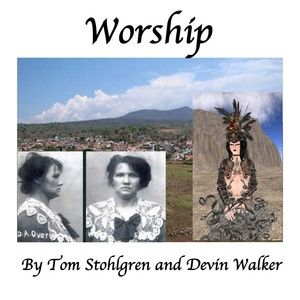 Worship  By Tom Stohlgren and Devin Walker