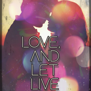 Love, and let Live