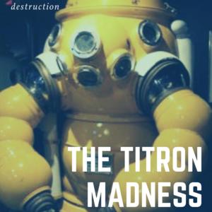The Titron Madness