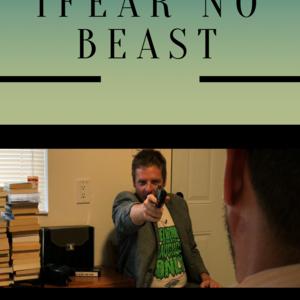 I FEAR NO BEAST