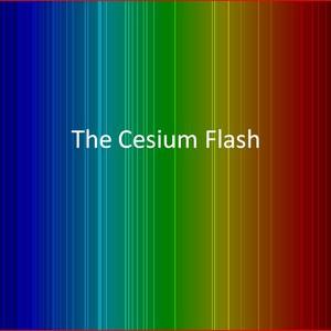 The Cesium Flash