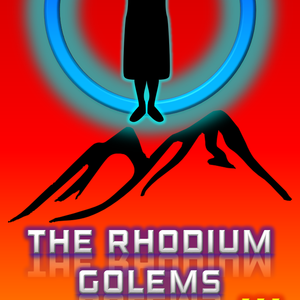 The Rhodium Golems Part III