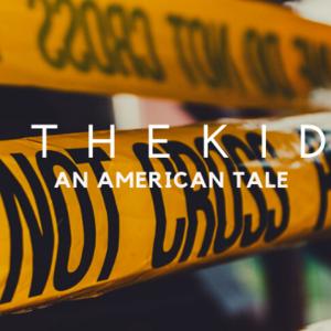 The Kid: An American Tale